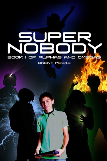 Super Nobody (Alphas and Omegas Book 1) ebook by Brent Meske