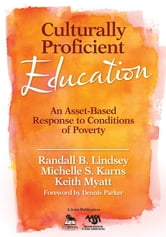 Culturally Proficient Education - An Asset-Based Response to Conditions of Poverty ebook by Randall B. Lindsey,Michelle S. Karns,Keith T. Myatt