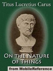 On The Nature Of Things (Mobi Classics) ebook by Titus Lucretius Carus,William Ellery Leonard (Translator)