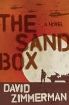 The Sandbox - A Novel ebook by David Zimmerman