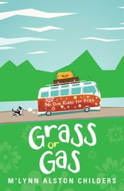 Grass or Gas - No One Rides for Free ebook by M'Lynn Alston Childers