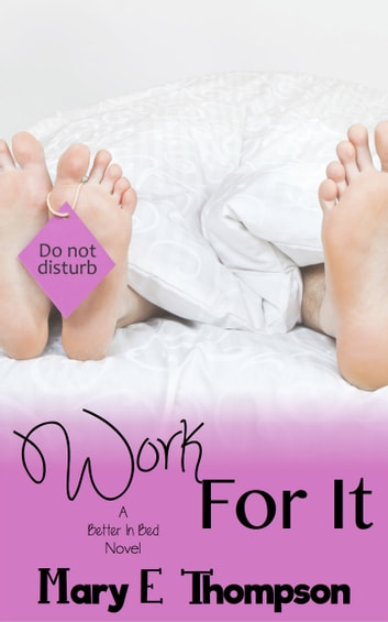 Work For It ebook by Mary E Thompson