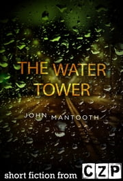 The Water Tower ebook by John Mantooth