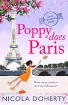 Poppy Does Paris (Girls On Tour BOOK 1) - The perfect summer laugh-out-loud romantic comedy ebook by Nicola Doherty