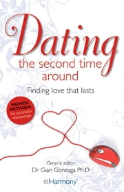 Dating the Second Time Around - Finding Love That Lasts ebook by Dr Gian Gonzaga