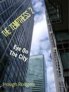 The Temptress 2: Eye On The City ebook by Hough Rodgers