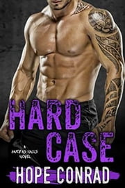 Hard Case - A Bad Boy Romance ebook by Hope Conrad