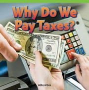 Why Do We Pay Taxes? ebook by Arbus, Abby