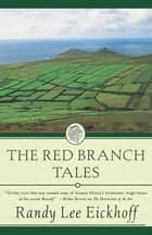 The Red Branch Tales ebook by