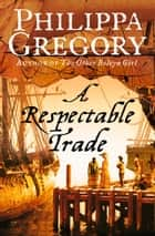 A Respectable Trade ebook by Philippa Gregory