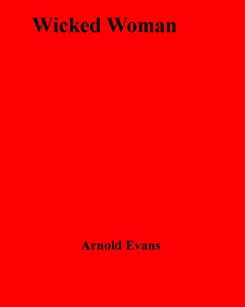 Wicked Woman ebook by Arnold Evans