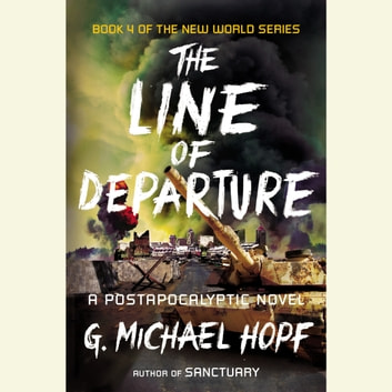 The Line of Departure - A Postapocalyptic Novel audiobook by G. Michael Hopf