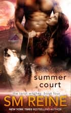 Summer Court - A Werewolf Paranormal Romance ebook by SM Reine