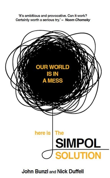 The SIMPOL Solution - Solving Global Problems Could Be Easier Than We Think ebook by Nick Duffell,John Bunzl