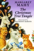 The Christmas Tree Tangle ebook by Margaret Mahy