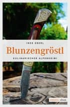 Blunzengröstl ebook by Ines Eberl