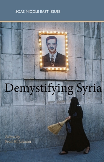 Demystifying Syria ebook by Fred H. Lawson
