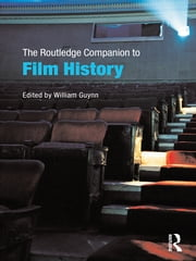 The Routledge Companion to Film History ebook by William Guynn