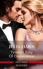 Tycoon's Ring Of Convenience ebook by Julia James