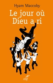 Le jour où Dieu a ri - Paroles, fables et blagues juives des Sages d'Israël ebook by Kobo.Web.Store.Products.Fields.ContributorFieldViewModel