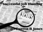 Successful Job Hunting ebook by Darren R Jones