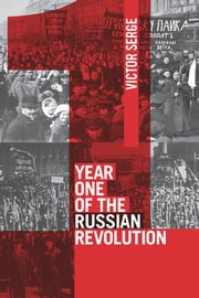 Year One of the Russian Revolution ebook by Victor Serge, Peter Sedgwick