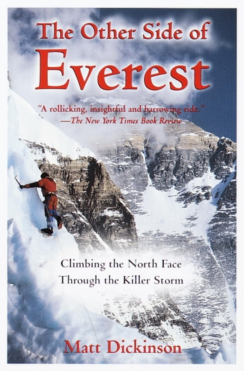 The Other Side of Everest - Climbing the North Face Through the Killer Storm ebook by Matt Dickinson