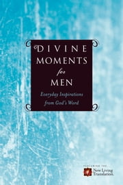 Divine Moments for Men - Everyday Inspiration from God's Word ebook by Ronald A. Beers,Amy E. Mason