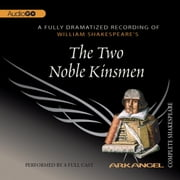 The Two Noble Kinsmen audiobook by William Shakespeare, John Fletcher