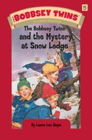 Bobbsey Twins 05: The Bobbsey Twins and the Mystery at SnowLodge ebook by Laura Lee Hope