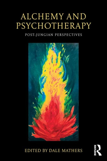 Alchemy and Psychotherapy - Post-Jungian Perspectives ebook by