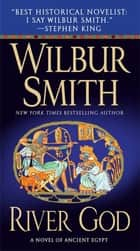 River God ebook by Wilbur Smith