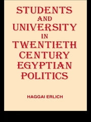 Students and University in 20th Century Egyptian Politics ebook by Haggai Erlich