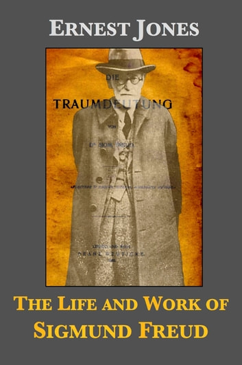 The Life and Work of Sigmund Freud ebook by Ernest Jones,Lionel Trilling,Steven Marcus