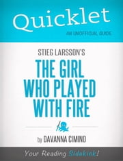 Quicklet on Stieg Larsson's The Girl Who Played with Fire (CliffNotes-like Book Summary) ebook by Davanna  Cimino