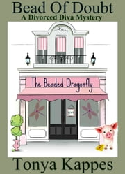 Bead of Doubt - Prequel to Strung Out To Die ebook by Tonya Kappes
