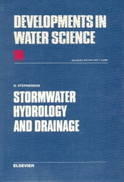 Stormwater Hydrology and Drainage ebook by Stephenson, D.J.