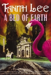 A Bed of Earth ebook by Tanith Lee