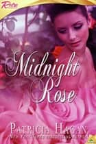 Midnight Rose ebook by Patricia Hagan