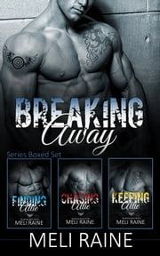 The Breaking Away Series Boxed Set - Books 1-3 ebook by Meli Raine