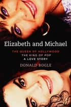 Elizabeth and Michael ebook by Donald Bogle