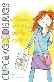 Alexis and the Perfect Recipe ebook by Kobo.Web.Store.Products.Fields.ContributorFieldViewModel