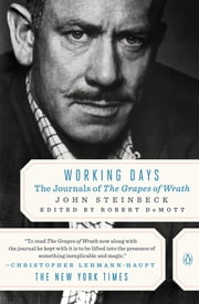 Working Days - The Journals of The Grapes of Wrath ebook by John Steinbeck