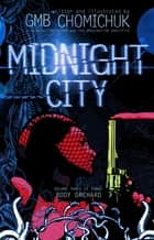 Midnight City - Body Orchard ebook by GMB Chomichuk