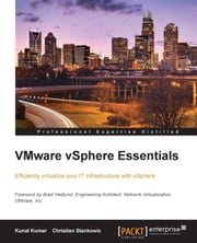 VMware vSphere Essentials ebook by Kunal Kumar,Christian Stankowic