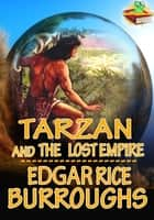 Tarzan: Tarzan and the Lost Empire - Adventure Tale of Tarzan ebook by Edgar Rice Burroughs