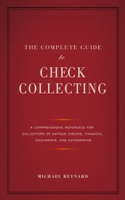 The Complete Guide to Check Collecting ebook by Michael Reynard