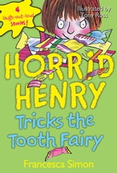 Horrid Henry Tricks the Tooth Fairy ebook by Francesca Simon