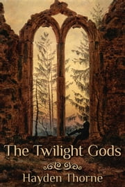 The Twilight Gods ebook by Hayden Thorne