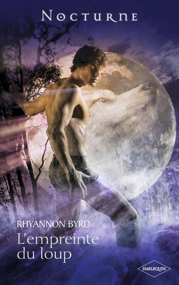 L'empreinte du loup ebook by Rhyannon Byrd
